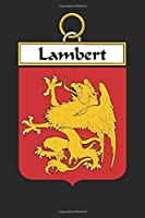 Lambert: Lambert Coat of Arms and Family Crest Notebook Journal (6 x 9 - 100 pages)
