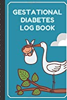 Gestational Diabetes Log Book: Track and Record Pregnancy Glucose Readings | Sugar Daily Log Book | Diabetes Journal | | Food Monitoring Notes | Manage Medical Information | Write Down Exercise Before and After Mealtimes | Gift Under 10