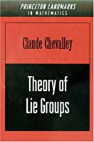 Theory of Lie Groups (Princeton Mathematical Series)