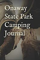Onaway State Park Camping Journal: Blank Lined Journal for Michigan Camping, Hiking, Fishing, Hunting, Kayaking, and All Other Outdoor Activities