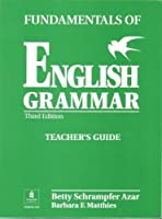 FUNDAMENTALS OF ENGLISH GRAMMAR (3E) TM-FULL (Azar English Grammar S.)