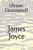 Ulysses: [Annotated]