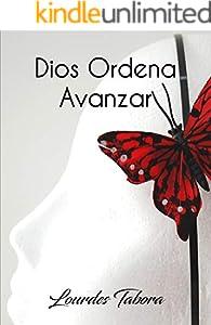 DIOS ORDENA AVANZAR: PALABRAS DE ESPERANZA (Spanish Edition)