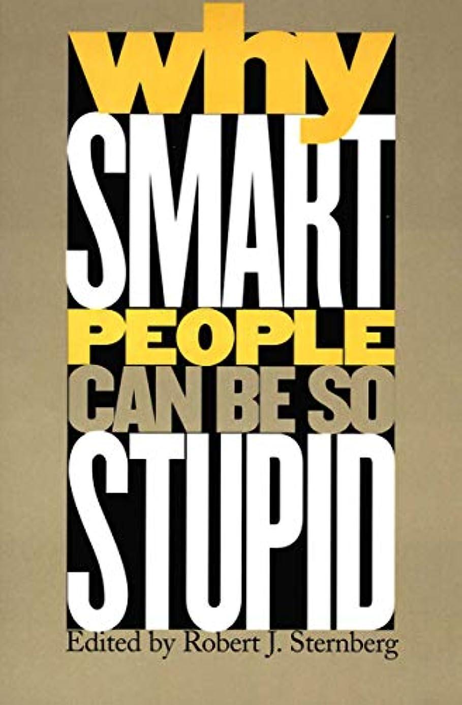 人類クレーターハードWhy Smart People Can Be So Stupid (English Edition)