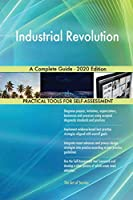 Industrial Revolution A Complete Guide - 2020 Edition