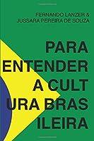 Para Entender a Cultura Brasileira