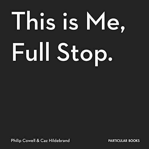 This Is Me, Full Stop.: The Art, Pleasures, and Playfulness of Punctuation