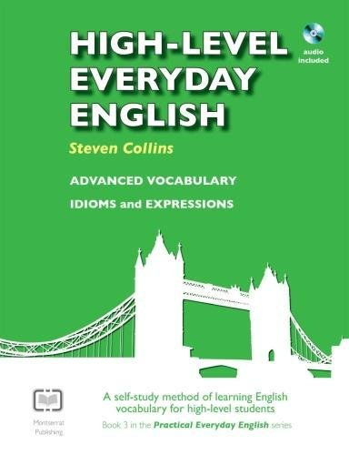 High-Level Everyday English with Audio: A Self-Study Method of Learning English Vocabulary for High-Level Students (Practical Everyday English)