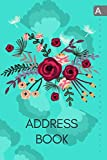 Address Book: 6x9 Medium Contact Notebook Organizer with A-Z Alphabetical Tabs | Large Print | Colored Flower Arrangement Design Turquoise
