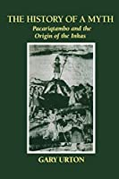 The History of a Myth: Pacariqtambo and the Origin of the Incas