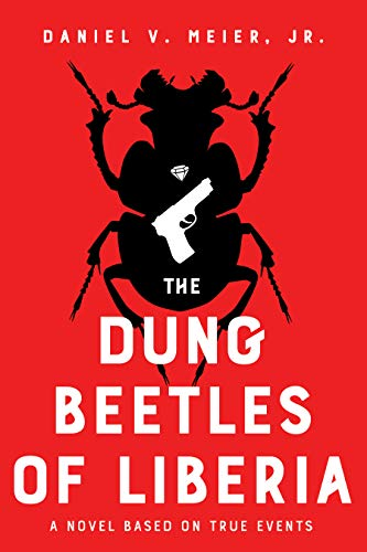 The Dung Beetles of Liberia: a novel based on true events (English Edition)