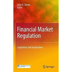 Financial Market Regulation: Legislation and Implications