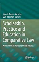 Scholarship, Practice and Education in Comparative Law: A Festschrift in Honour of Mary Hiscock