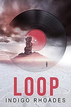 Loop by [Rhoades, Indigo]