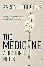 The Medicine: A Doctor's N