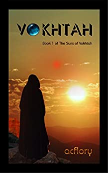 [acflory]のVOKHTAH (The Suns of Vokhtah Book 1) (English Edition)