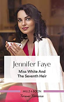 Miss White And The Seventh Heir (Once Upon a Fairytale Book 2) by [Faye, Jennifer]