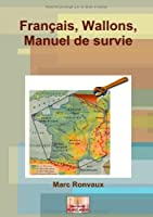 Fran?ais Wallons Manuel de survie (French Edition) [並行輸入品]
