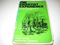 The Chartist Experience: Studies in Working Class Radicalism and Culture, 1830-60