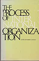 The process of international organization
