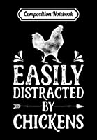 Composition Notebook: Easily Distracted By Chickens Funny chicken Lover, Journal 6 x 9, 100 Page Blank Lined Paperback Journal/Notebook
