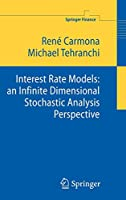 Interest Rate Models: an Infinite Dimensional Stochastic Analysis Perspective (Springer Finance)