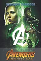 """AVENGERS : INFINITY WAR - Creative Notebook: Organize Notes, Ideas, Follow Up, Project Management, 6"""" x 9"""" (15.24 x 22.86 cm) - 110 Pages - Durable Soft Cover - Line"""