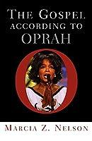 The Gospel According To Oprah (Gospel According To...)
