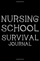 Nursing School Survival Journal: Funny Nursing Student Daily Planner Undated, To Do List Notebook, Ruled Patient Care Record Book, Memory Keepsake Journal For Future Nurses
