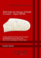 Birth Tusks: The Armoury of Health in Context - Egypt 1800 BC (Middle Kingdom Studies)