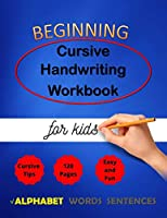 Beginning cursive handwriting workbook for kids: Cursive Handriting Practice for middle school students with guide and inspiring quotes dot to dot cursive letters writing skills worksheet ( Right or left handed ) (Cursive writting)