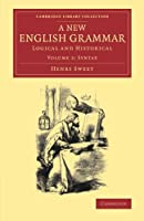 A New English Grammar: Logical And Historical (Cambridge Library Collection - Linguistics)