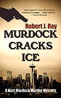 Murdock Cracks Ice (A Matt Murdock Murder Mystery)