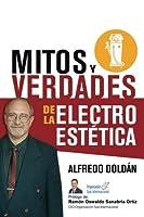 Mitos y Verdades de la Electro Est?tica: Aparatolog?a Est?tica lo que nunca dijeron (Spanish Edition) [並行輸入品]