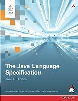 The Java Language Specification, Java SE 8 Edition (Java Series) by James Gosling Bill Joy Guy L. Steele Jr. Gilad Bracha Alex Buckley(2014-05-16)