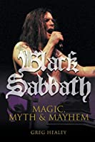 Black Sabbath: Magic, Myth and Mayhem