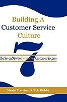 Building A Customer Service Culture: The Seven Service Elements of Customer Success