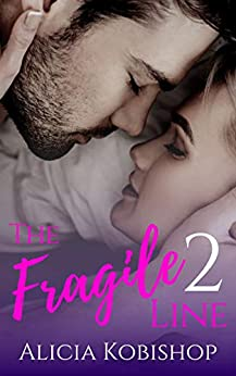 The Fragile Line: Part Two by [Kobishop, Alicia]