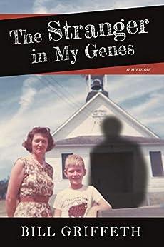 The Stranger in My Genes: A Memoir by [Griffeth, Bill]