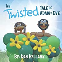 The Twisted Tale of Adam and Eve