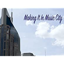 Making It In Music City