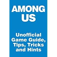 Among Us - Unofficial Game Guide, Tips, Tricks and Hints