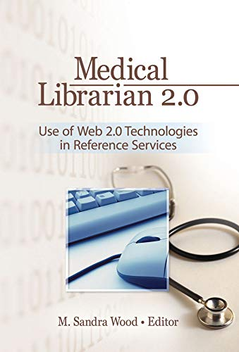 Medical Librarian 2.0: Use of Web 2.0 Technologies in Reference Servics (English Edition)