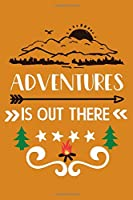Adventure Is Out There: Family Camping Journal & Vacation  Adventure Notebook, Lined Notebook Journal, adventure journal for couples, adventure journal for girls,