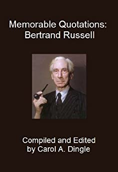 Memorable Quotations: Bertrand Russell by [Russell, Bertrand]