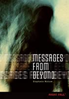 Messages from Beyond (Night Fall)