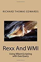 Rexx And WMI: Using WbemScripting with ExecQuery
