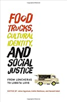 Food Trucks Cultural Identity and Social Justice: From Loncheras to Lobsta Love (Food Health and the Environment)【洋書】 [並行輸入品]