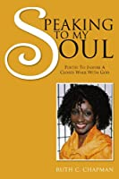 Speaking to My Soul: Poetry to Inspire a Closer Walk With God