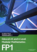 Edexcel AS and A Level Modular Mathematics Further Pure Mathematics 1 FP1 by NA(1905-07-04)